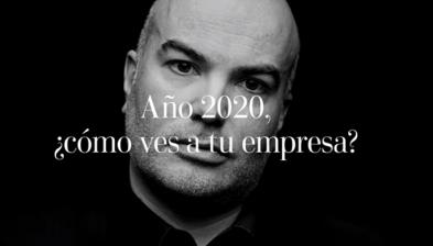 Año 2020, ¿cómo ves a tu empresa?