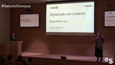 'Digitalízate con LinkedIn' a Sabadell Campus. Conferència sencera.
