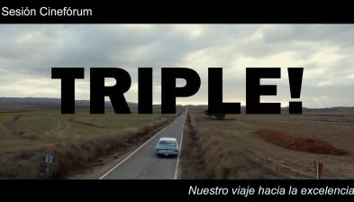Jornada Cineforum: TRIPLE, el nostre viatge cap a l'excel·lència
