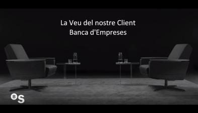 La veu del nostre client: Banca d'Empreses