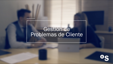 Momentos de la verdad 'Particulares': gestión de problemas de cliente