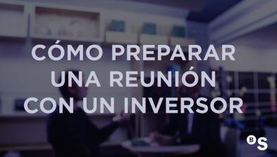 Com preparar una reunió amb un inversor. BStartup amb Javier Megias
