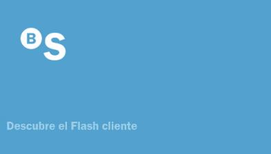 Descubre el Flash cliente