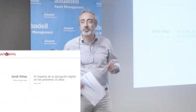El impacto de la disrupción digital en el futuro. Sabadell Economía digital, FI. Investor Day de Sabadell Asset Management.