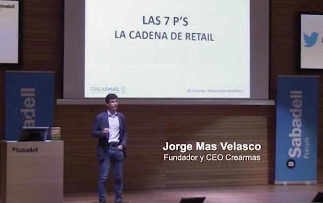 ¿Conoces las 7 pes del sector Retail?, con Jorge Mas. Sabadell Forum