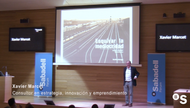 Esquivar la mediocridad, por Xavier Marcet. Sabadell Forum