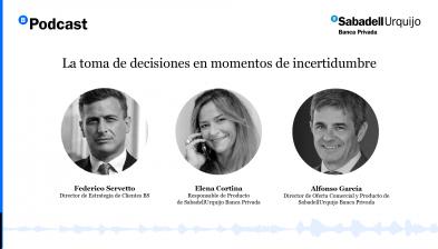SabadellUrquijo Banca Privada - La toma de decisiones en momentos de incertidumbre