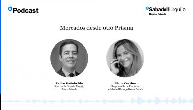 SabadellUrquijo Banca Privada - Mercados desde otro Prisma