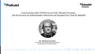 Fundación Banco Sabadell - Respuestas científicas en tiempos de COVID-19 con el Dr. Manuel Cervantes