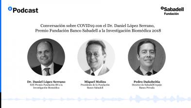 Fundación Banco Sabadell - Respuestas científicas en tiempos de COVID19 con el Dr. Daniel López Serrano