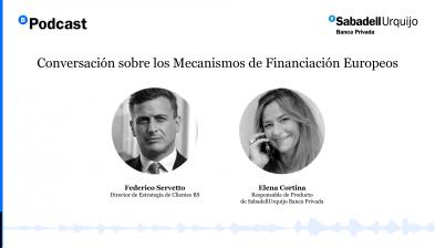 SabadellUrquijo Banca Privada - Conversación sobre los Mecanismos de Financiación Europeos