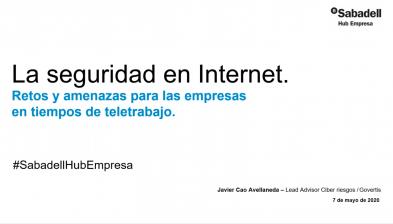 La seguridad en Internet. Retos y amenazas para las empresas en tiempos de teletrabajo - Hub Empresa