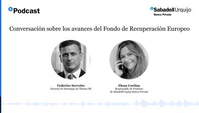 SabadellUrquijo Banca Privada - Conversación sobre los avances del Fondo de Recuperación Europeo