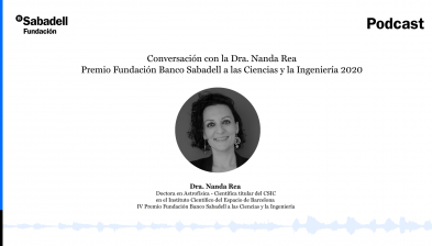 Conversación con la Dra. Nanda Rea, Premio Fundación Banco Sabadell a las Ciencias y la Ingeniería 2020