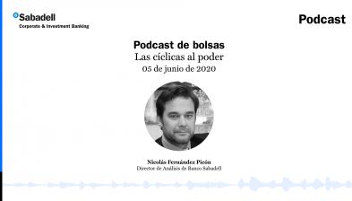 Podcast de bolsas: Las cíclicas al poder. 5 de junio de 2020