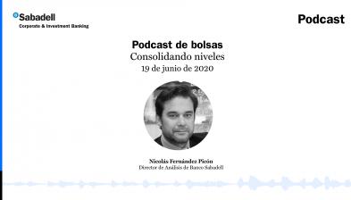 Podcast de bolsas: Consolidando niveles. 19 de junio de 2020