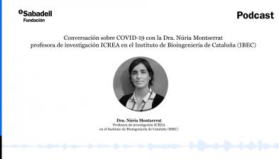 Fundación Banco Sabadell - Respuestas científicas en tiempos de COVID-19 con la Dra. Núria Montserrat