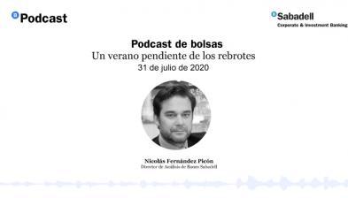 Podcast de bolsas: Un verano pendiente de los rebrotes.31 de julio de 2020