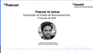 Podcast de bolsas: Esperando al Fondo de Reconstrucción. 17 de julio de 2020