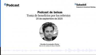 Podcast de bolsas: Toma de beneficios por los rebrotes. 25 de septiembre de 2020