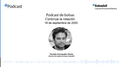 Podcast de bolsas: Continúa la rotación. 18 de septiembre de 2020