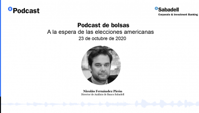 Podcast de bolsas: A la espera de las elecciones americanas. 23 de octubre de 2020