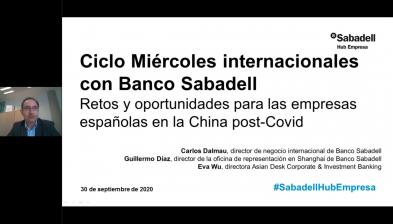 Ciclo Miércoles internacionales con Banco Sabadell - Retos y oportunidades para las empresas españolas en la China post-Covid - Hub Empresa