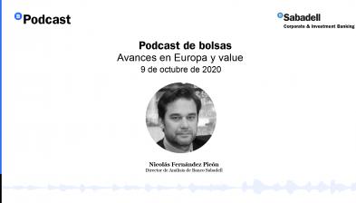Podcast de bolsas: Avances en Europa y value. 9 de octubre de 2020
