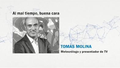 Tomàs Molina: Al mal tiempo, buena cara