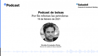 Podcast de bolsas: Por fin rebotan las petroleras. 19 de febrero de 2021