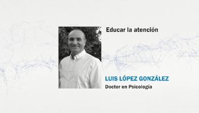 Educar la Atención con Luis López González
