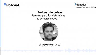Podcast de bolsas: Semana para las defensivas. 12 de marzo de 2021