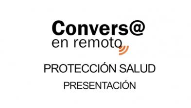Presentación Conversa en remoto Protección Salud