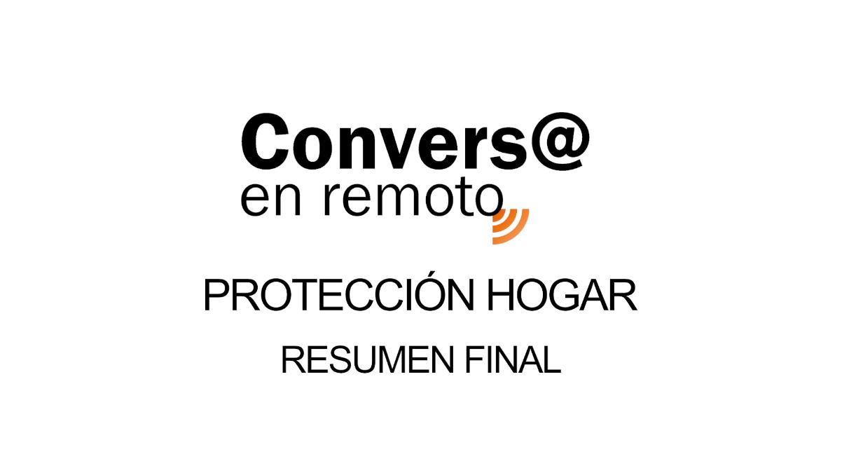 Final Conversa en remoto - Protección Hogar