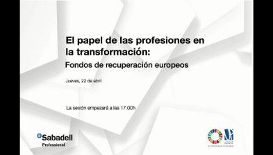 El papel de las profesiones en la transformación: Fondos de Recuperación Europeos