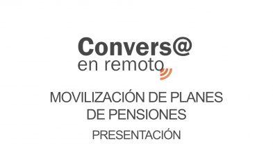 Presentación Conversa en remoto Movilización del Plan de Pensiones