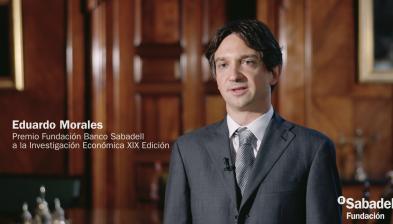 Entrevista con el Prof. Eduardo Morales, XIX Premio Fundación Banco Sabadell a la Investigación Económica.